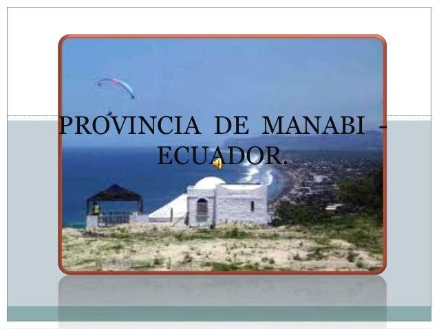 PROVINCIA DE MANABI -ECUADOR.