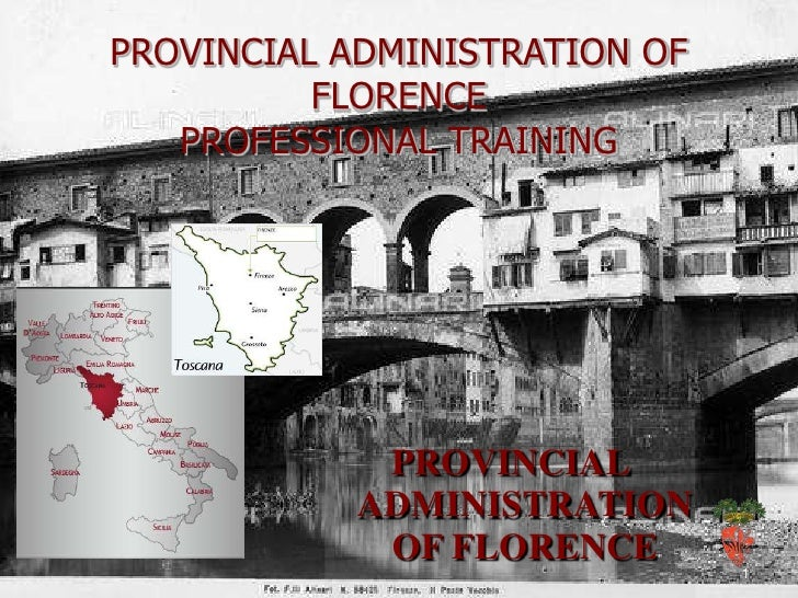 PROVINCIAL ADMINISTRATION OF          FLORENCE   PROFESSIONAL TRAINING            PROVINCIAL           ADMINISTRATION     ...