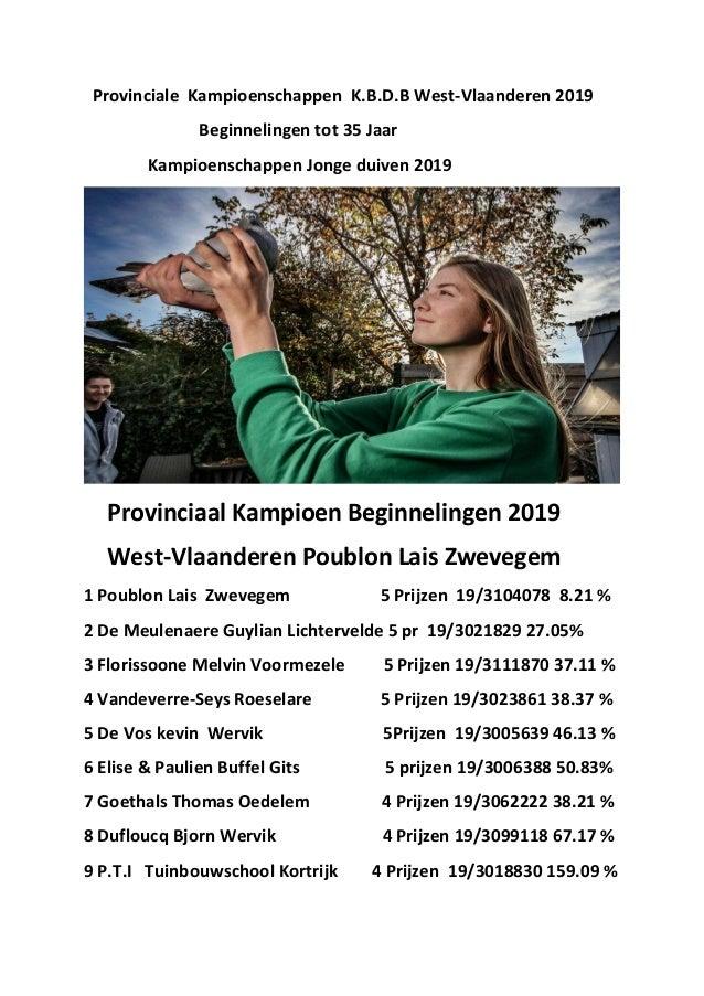 Provinciale Kampioenschappen K.B.D.B West-Vlaanderen 2019 Beginnelingen tot 35 Jaar Kampioenschappen Jonge duiven 2019 Pro...