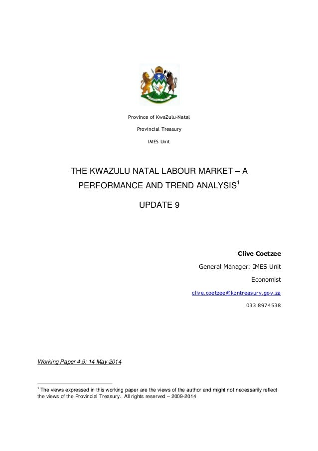 Province of KwaZulu-Natal Provincial Treasury IMES Unit THE KWAZULU NATAL LABOUR MARKET – A PERFORMANCE AND TREND ANALYSIS...