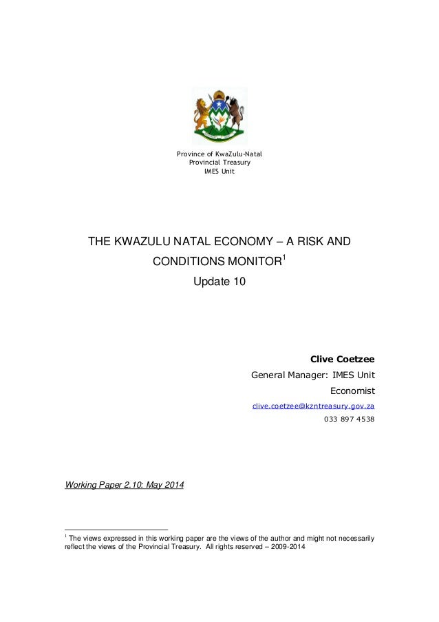 Province of KwaZulu-Natal Provincial Treasury IMES Unit THE KWAZULU NATAL ECONOMY – A RISK AND CONDITIONS MONITOR1 Update ...