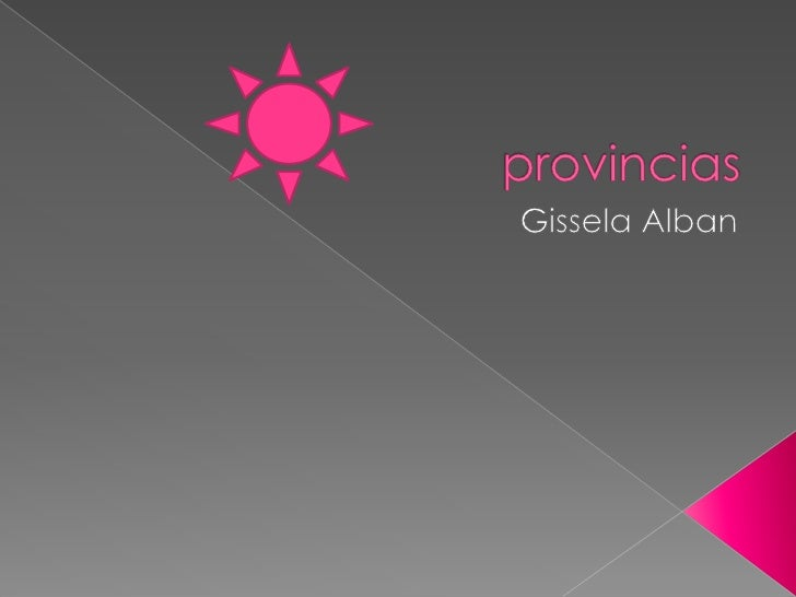 provincias<br />GisselaAlban<br />