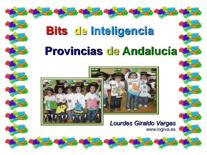 Bits de InteligenciaProvincias de Andalucía           Lourdes Giraldo Vargas                       www.logiva.es
