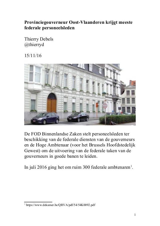 Provinciegouverneur Oost-Vlaanderen krijgt meeste federale personeelsleden Thierry Debels @thierryd 15/11/16 De FOD Binnen...