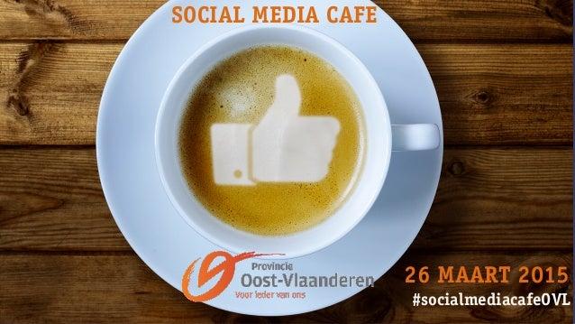 #socialmediacafeOVL SOCIAL MEDIA CAFE 26 MAART 2015