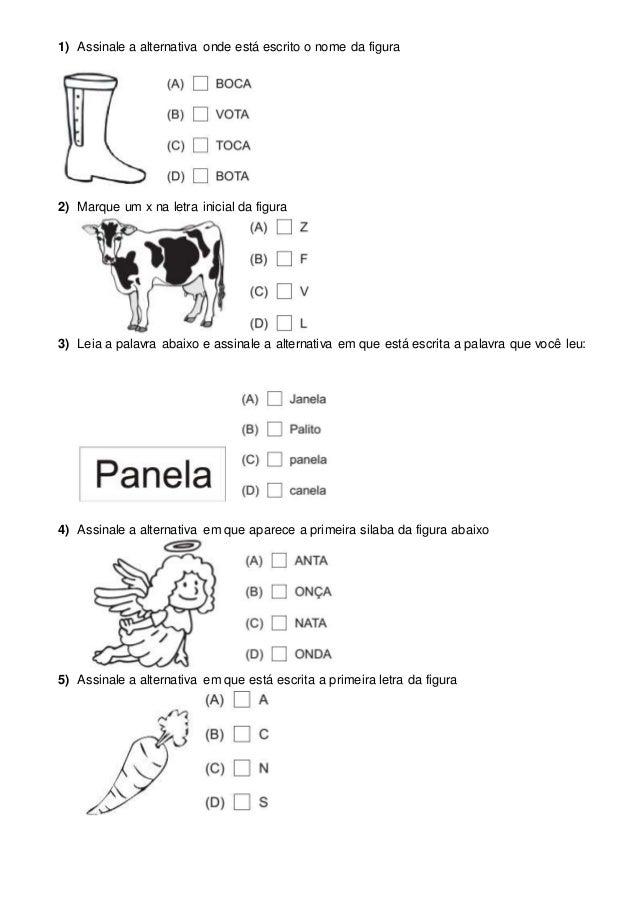1) Assinale a alternativa onde está escrito o nome da figura 2) Marque um x na letra inicial da figura 3) Leia a palavra a...