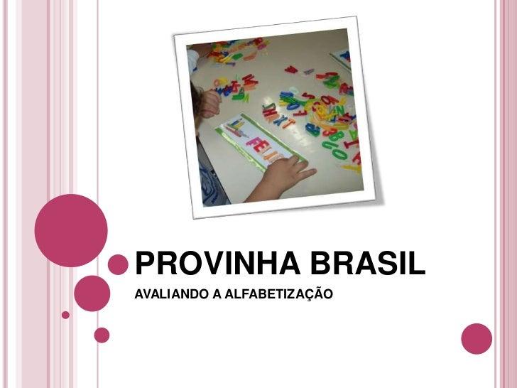 PROVINHA BRASIL<br />AVALIANDO A ALFABETIZAÇÃO<br />