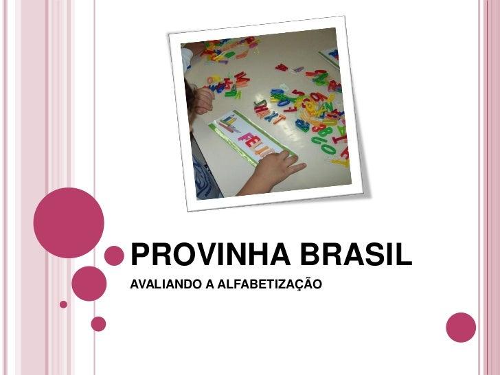 PROVINHA BRASILAVALIANDO A ALFABETIZAÇÃO