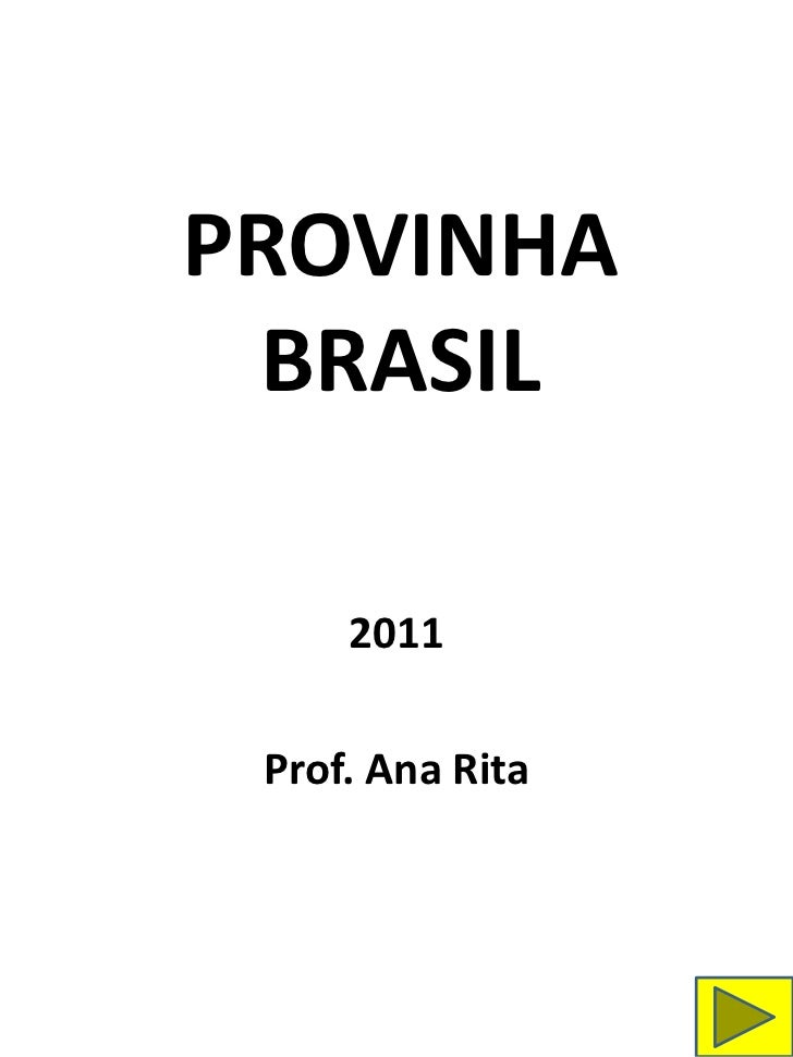 PROVINHA BRASIL     2011 Prof. Ana Rita