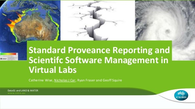 Catherine Wise, Nicholas J Car, Ryan Fraser and Geoff Squire Data61 and LAND & WATER Standard Proveance Reporting and Scie...