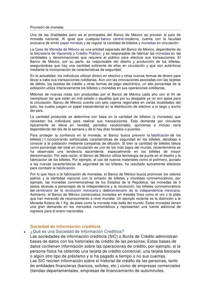 Provisión de monedaUna de las finalidades pero es el principales del Banco de México es proveer al país demoneda nacional....