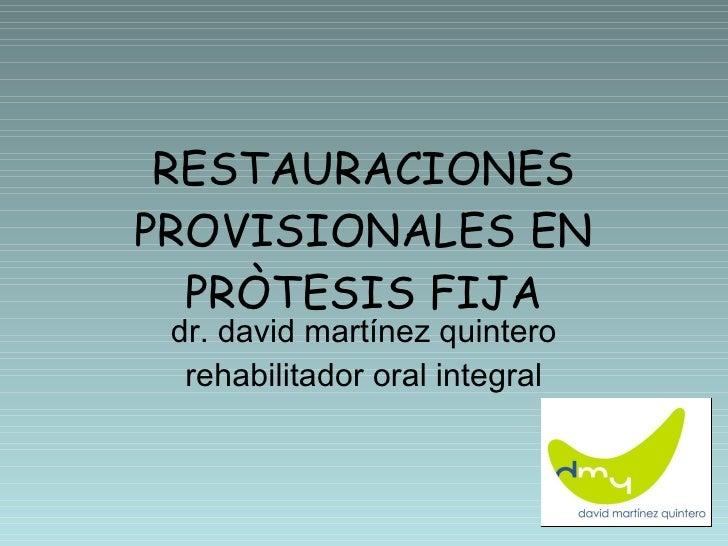 Restauraciones provisionales en P. Fija