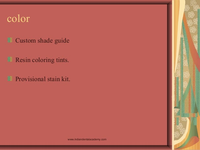 color Custom shade guide Resin coloring tints. Provisional stain kit. www.indiandentalacademy.com