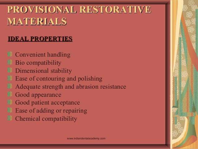 PROVISIONAL RESTORATIVEPROVISIONAL RESTORATIVE MATERIALSMATERIALS IDEAL PROPERTIESIDEAL PROPERTIES Convenient handling Bio...