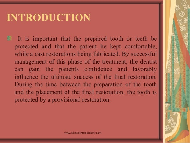 INTRODUCTION It is important that the prepared tooth or teeth be protected and that the patient be kept comfortable, while...