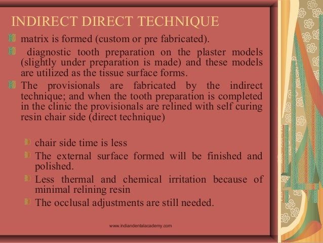INDIRECT DIRECT TECHNIQUE matrix is formed (custom or pre fabricated). diagnostic tooth preparation on the plaster models ...