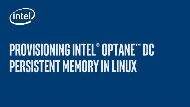 Provision Intel® Optane™ DC Persistent Memory in Linux*