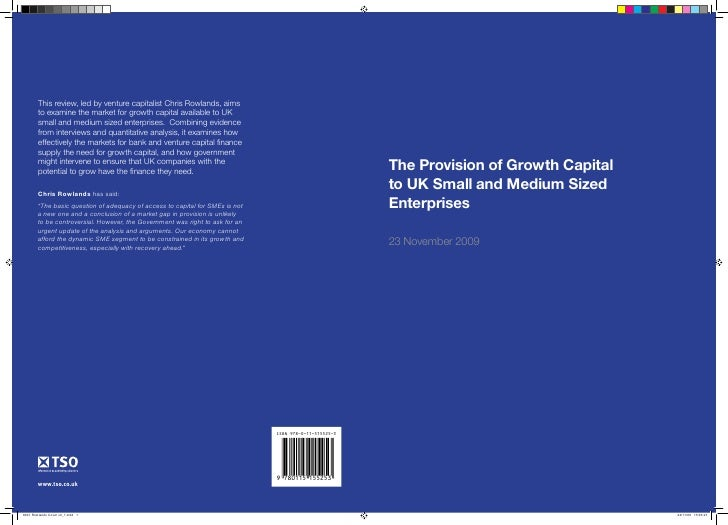 The Provision of Growth Capital to UK Small and Medium Sized Enterprises  23 November 2009