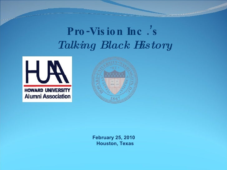 Pro-Vision Inc .'s  Talking Black History February 25, 2010  Houston, Texas
