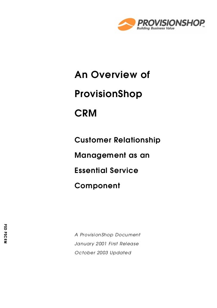 An Overview ofProvisionShopCRMCustomer RelationshipManagement as anEssential ServiceComponentA ProvisionShop DocumentJanua...