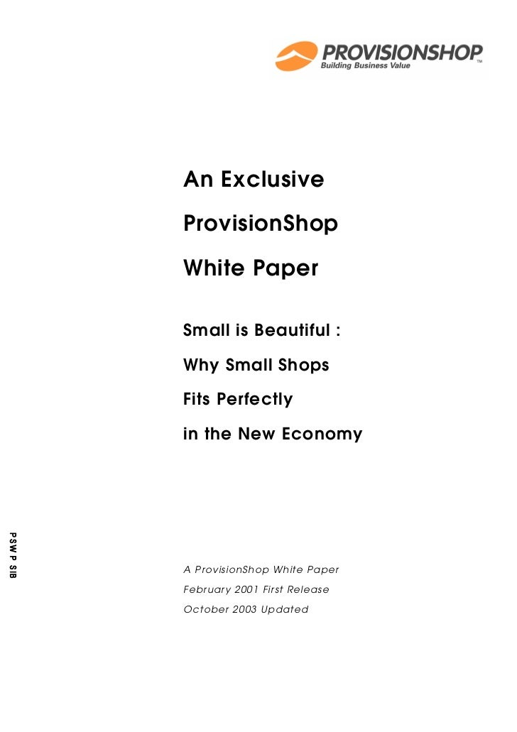 An ExclusiveProvisionShopWhite PaperSmall is Beautiful :Why Small ShopsFits Perfectlyin the New EconomyA ProvisionShop Whi...