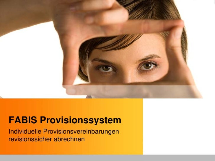 FABIS Provisionssystem Individuelle Provisionsvereinbarungen revisionssicher abrechnen