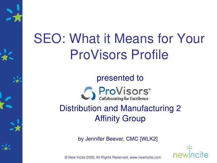 SEO: What it Means for Your      ProVisors Profile                        presented to       Distribution and Manufacturin...