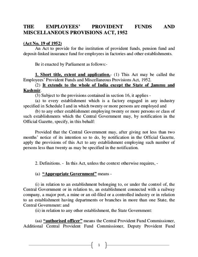 THE EMPLOYEES' PROVIDENT MISCELLANEOUS PROVISIONS ACT, 1952  FUNDS  AND  (Act No. 19 of 1952) An Act to provide for the in...