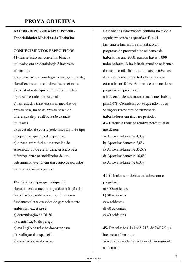 PROVA OBJETIVA Analista - MPU - 2004 Área: Pericial -  Baseado nas informações contidas no texto a  Especialidade: Medicin...