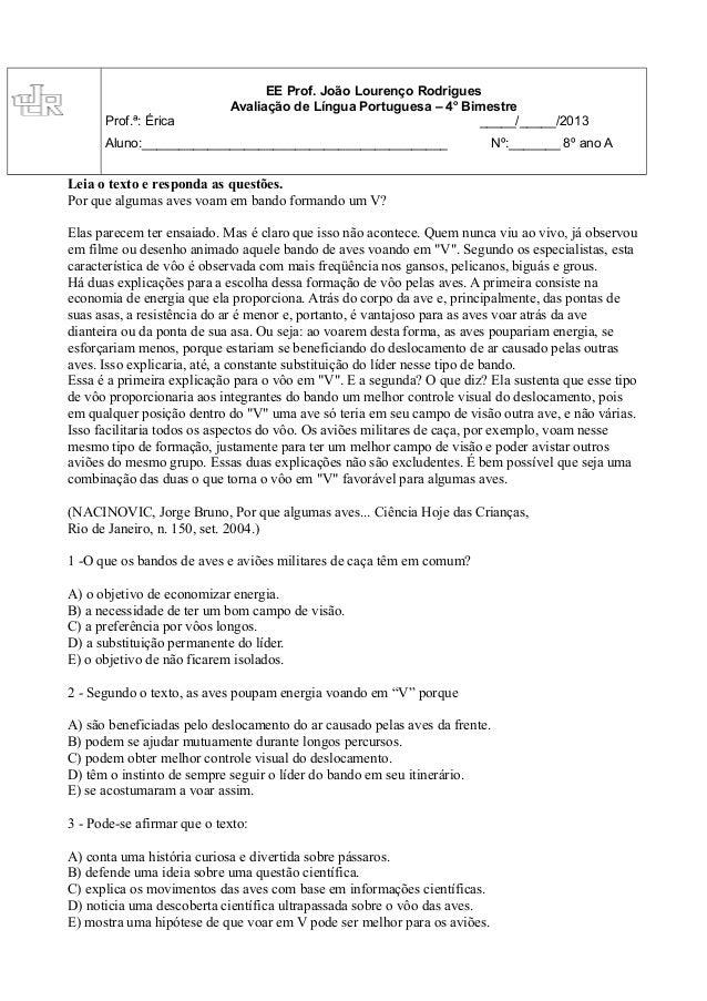 Prof.ª: Érica  EE Prof. João Lourenço Rodrigues Avaliação de Língua Portuguesa – 4o Bimestre _____/_____/2013  Aluno:_____...
