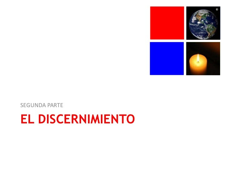 EL DISCERNIMIENTO<br />SEGUNDA PARTE<br />