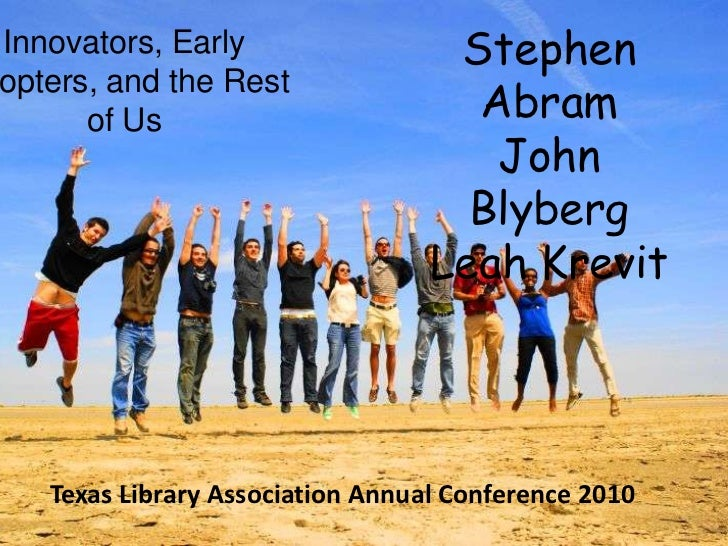 The Rest of Us<br />Innovators, Early Adopters, and the Rest of Us<br />Stephen Abram<br />John BlybergLeah Krevit<br />Le...