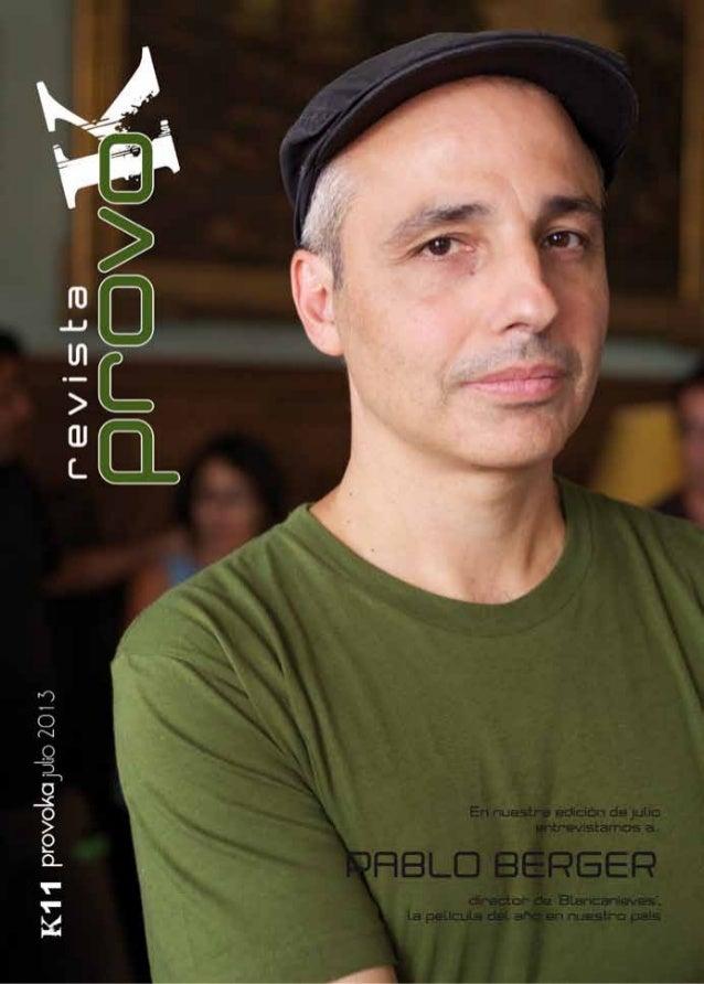 r e v i s t a Kprovo sumario julio 2013 K11 Revista Provoka no se hace responsable de la opinión ver- tida por sus colabor...
