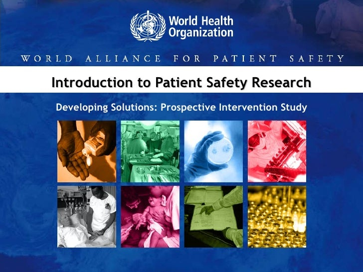 Introduction to Patient Safety Research Developing Solutions: Prospective Intervention Study