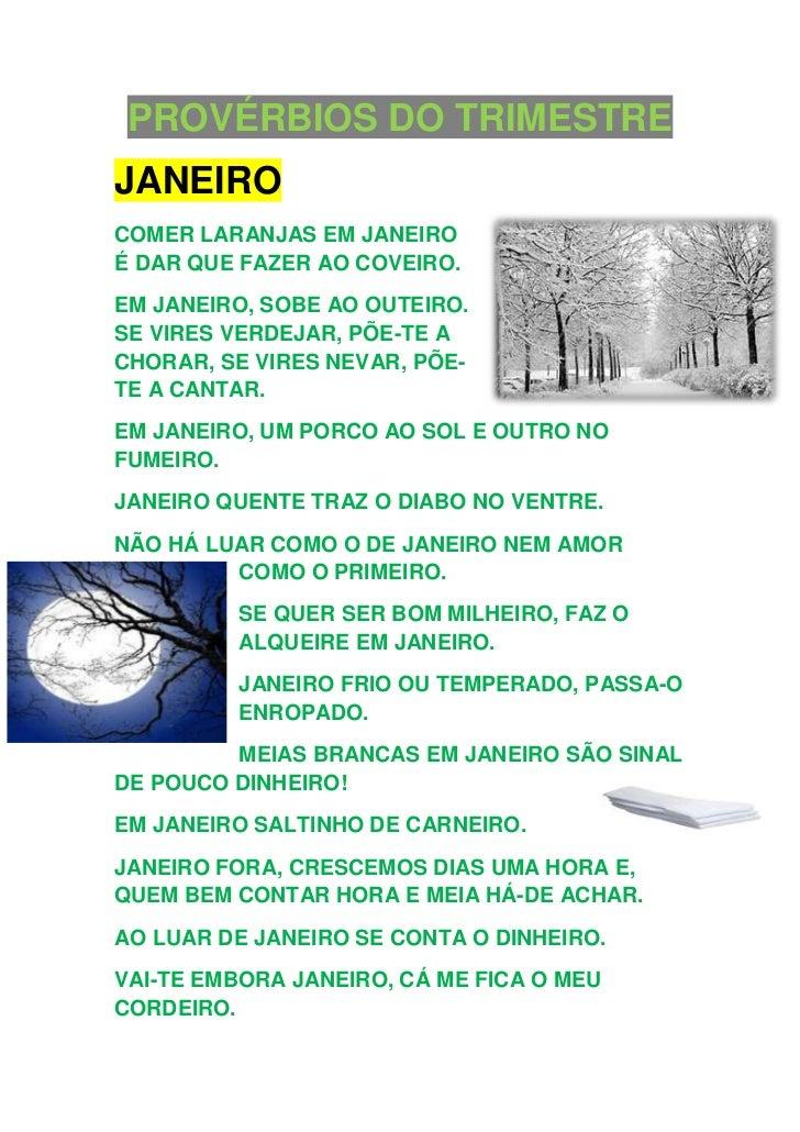 PROVÉRBIOS DO TRIMESTREJANEIROCOMER LARANJAS EM JANEIROÉ DAR QUE FAZER AO COVEIRO.EM JANEIRO, SOBE AO OUTEIRO.SE VIRES VER...