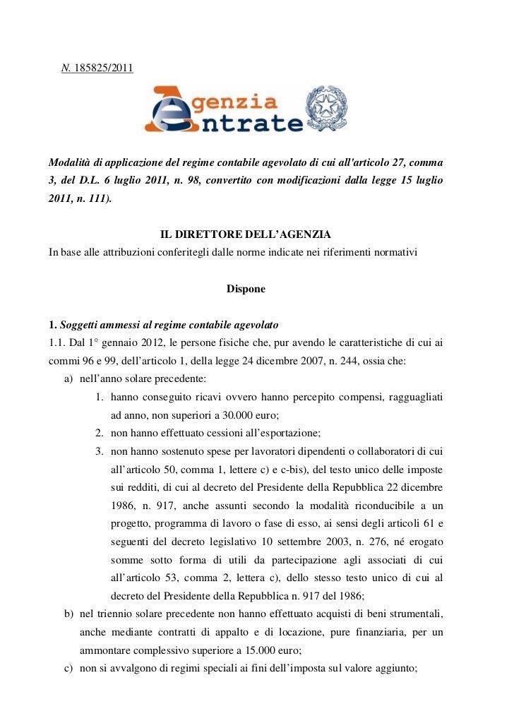 N. 185825/2011Modalità di applicazione del regime contabile agevolato di cui allarticolo 27, comma3, del D.L. 6 luglio 201...