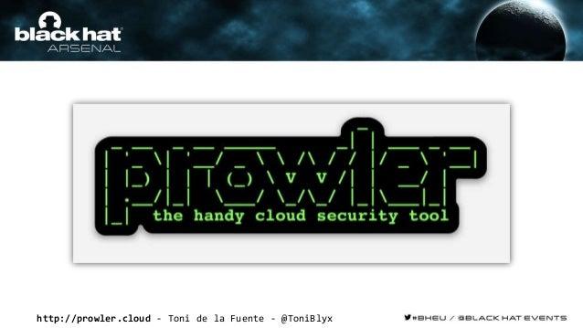 http://prowler.cloud - Toni de la Fuente - @ToniBlyx