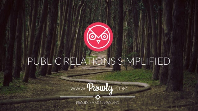 PUBLIC RELATIONS SIMPLIFIED PROUDLY MADE IN POLAND WWW. .COM