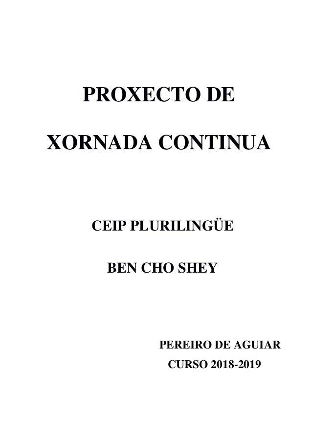 PROXECTO DE XORNADA CONTINUA CEIP PLURILINGÜE BEN CHO SHEY PEREIRO DE AGUIAR CURSO 2018-2019