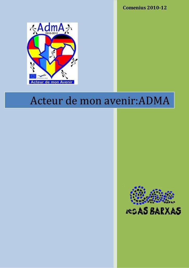 Comenius 2010-12Acteur de mon avenir:ADMA