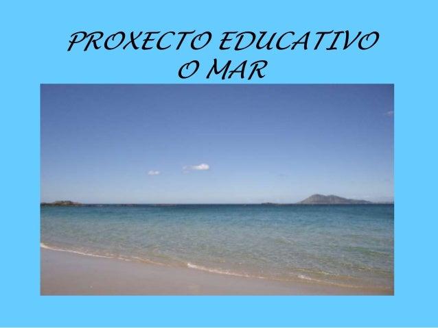 PROXECTO EDUCATIVO O MAR