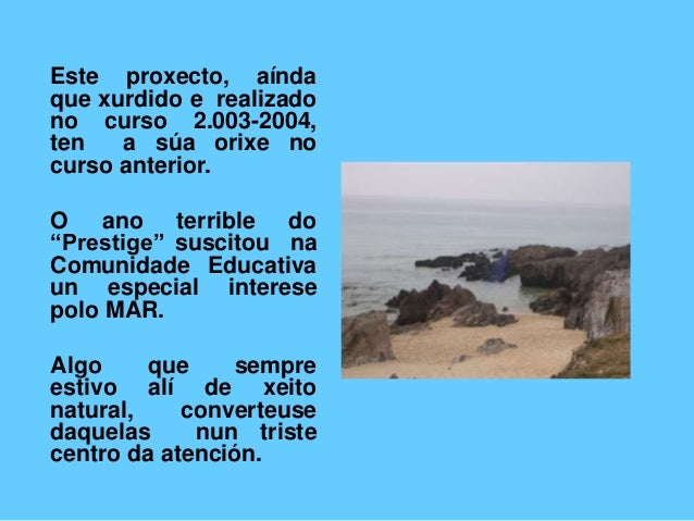 O MAR. Proxecto educativo de centro do CEIP de Xuño. Slide 3