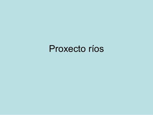 Proxecto ríos