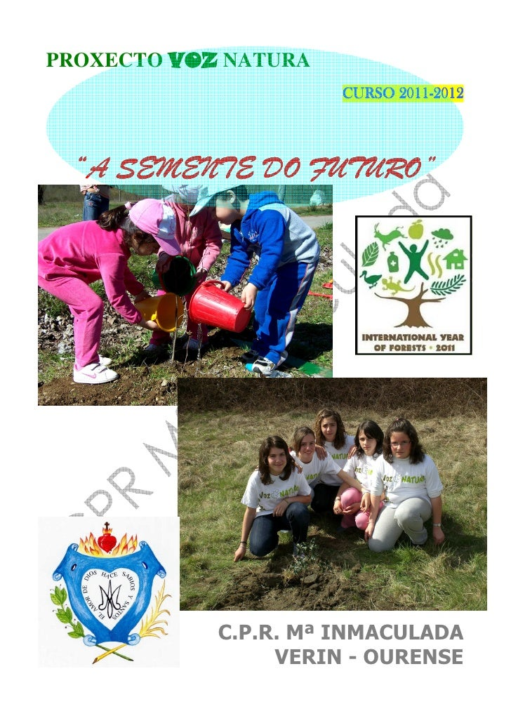"""PROXECTO VOZ NATURA                            2011-                      CURSO 2011-2012 """"A SEMENTE DO FUTURO""""           ..."""