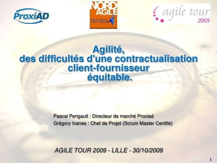 Agilité, des difficultés d'une contractualisation client-fournisseur équitable.<br />Pascal Perigault : Directeur de ...