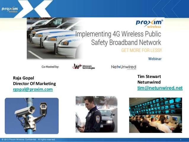 © 2013 Proxim Wireless Confidential. All rights reserved. 1 Raja Gopal Director Of Marketing rgopal@proxim.com Tim Stewart...