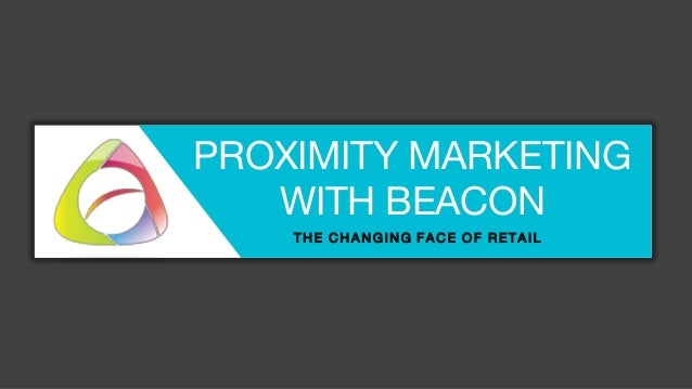 PROXIMITY MARKETING WITH BEACON THE CHANGING FACE OF RETAIL
