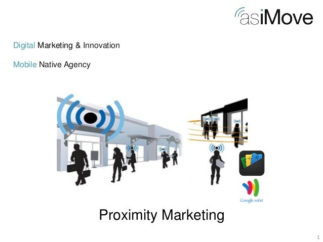 1  Digital Marketing & Innovation Mobile Native Agency  Proximity Marketing