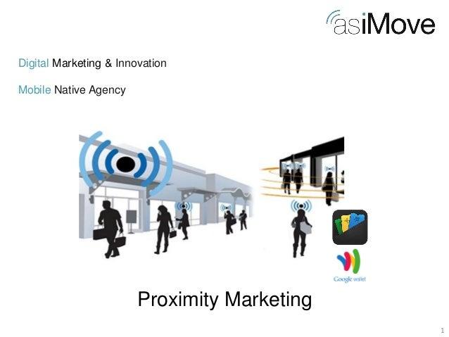 1  Digital Marketing & Innovation Mobile Native Agency  Proximity Marketing