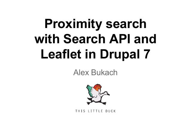 Proximity search  with Search API and  Leaflet in Drupal 7  Alex Bukach